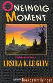 Oneindig moment - Ursula K. Le Guin