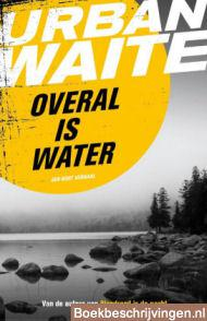 Overal is water